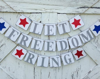 Let Freedom Ring, 4th of July, banner, cookout decoration, Independence Day