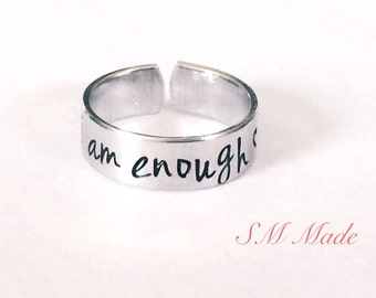 I am enough  - hand stamped ring - very sturdy ring - great gift - fun piece of jewelry