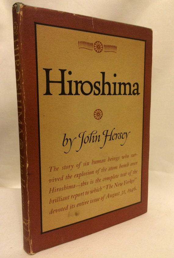expository text hiroshima john hersey Hiroshima expository essay:  john hersey's text also challenges perceived ideas about the japanese ethnicity and their animalistic qualities.