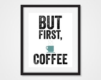 But First Coffee Art Print, Office Art Print, Office Decor, Coffee Cup Art 5x7 8X10 11x14 Typography, Office Wall Art, Kitchen Art
