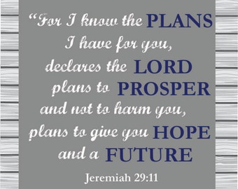 For I know the plans for you...