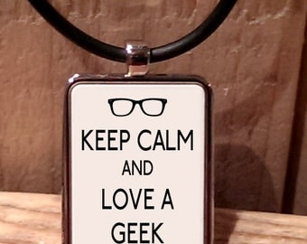 Keep Calm and Love a Geek Necklace