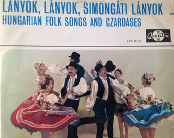 Lanyok, Lanyok, Simongati Lanyok - Hungarian Folk Songs and Czardases