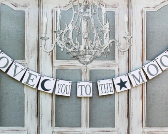 LOVE you to the MOON Baby shower SIGNs- rustic-Crescent moon and star-Wedding Banners-Rustic Baby shower signs-Wedding signs Photo prop