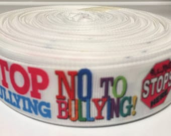 "Say No to Bullying- Stop Bullying- Hair Bow Ribbin-  1"" inch grosgrain-Ribbon by the yard"