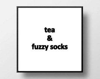 Quote Quote Print and/or Frame - Tea & Fuzzy Socks