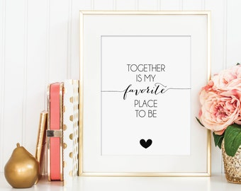 PRINTABLE Together Is My Favorite Place To Be - Hand Lettering Print - Instant Download - Print-at-Home
