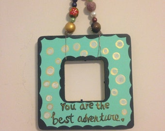 Custom Quote Frame- Personalized Picture Frame- Sweet Picture Frame-Romantic Frame- You Are The Best Adventure- Picture Frame- Photo Frame