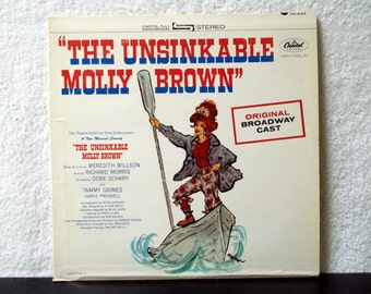 The Unsinkable Molly Brown. Original Broadway Cast. 1960 Capitol Record SW 2152. A New Musical Comedy