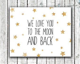 Nursery Printable, Gold Stars, Black and Gold, Love you to the Moon and Back, Size 8x10, Instant download #341