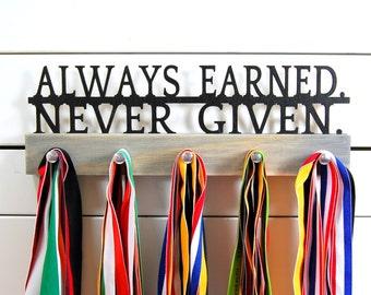 Always Earned Never Given Running Medal Holder - 12 or 20 inch