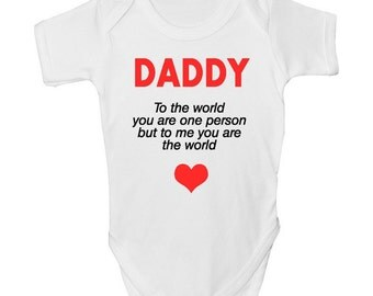Fathers Baby Grow with FREE P&P  Made from 100% Soft Natural Cotton. Daddy To The World You Are One Person But To Me You Are The World