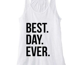 Best Day Ever Tank - Bridal Shower or Bachelorette Gift