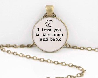 I love you to the moon and back necklace, valentine gift jewelry, moon pendant, moon jewelry , friend gift, or key chain