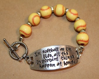 "Softball Bracelet - ""In softball as in life, all the important things happen at home."""