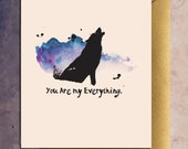 Water Love Series: Wolf - You Are My Everything| Handmade Greeting Card | A2 8.5 x 11 | DIY Print at Home | Vector Art