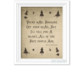 "Alice In Wonderland Quote Print ""You're Mad. Bonkers"" Alice In Wonderland Nursery Decor Bedroom Decor Wall Art Poster Wall Art Gift (No.303)"