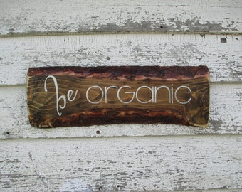 be Organic rustic sign