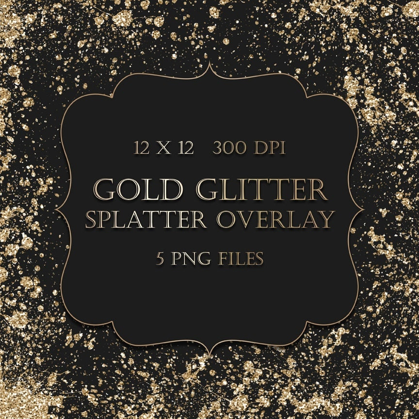 gold glitter splatter clipart overlay gold glitter watercolor metallic splatter frames transparent backgrounds scrapbooking invitations