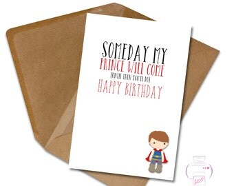 Funny boyfriend husband card Happy Birthday Someday my Prince will come (until then you'll do)