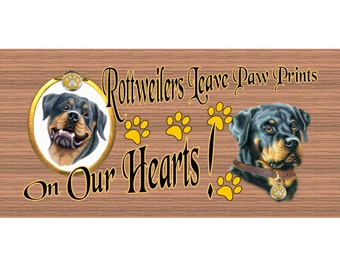 Rottweiler Wood Signs -Rottweilers Leave Paw Prints On Our Hearts GS1890 Wood Plaque
