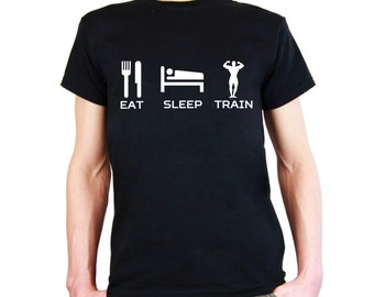 Mens & Womens T-Shirt with Quote Eat Sleep Train Design / Inspirational Text Shirts / Bodybuilder Fitness Shirt + Free Random Decal Gift
