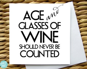 Wine Birthday Card. Age and Glasses of Wine Should Never Be Counted Funny Birthday Card. Wine lover Card. Foodie Card. Blank Greeting Card