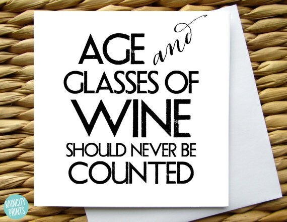 wine birthday card. age and glasses of wine should never be, Birthday card