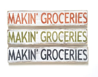 Makin' Groceries: Wood Sign, New Orleans Sayings, Louisiana Decor, New Orleans Gift, Louisiana Wholesale, NOLA Kitchen Art