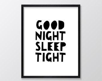 Good Night Sleep Tight Printable Nursery Art Monochrome Nursery Inspirational Quote Wall Decor Nursery Print Black White Instant Download