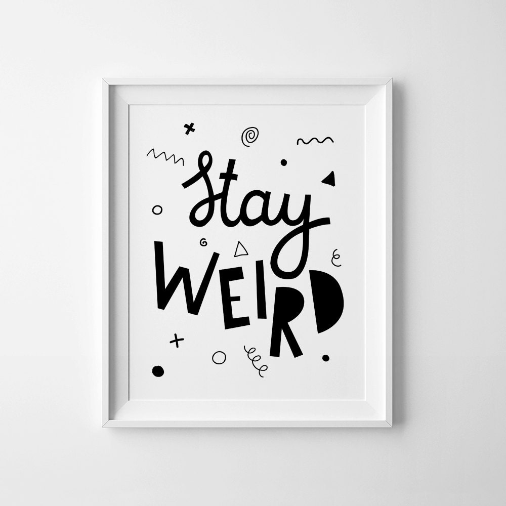 Black And White Quote Wall Decor : Black and white art nursery decor stay weird kids wall