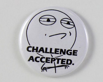 Challenge Accepted Meme KEY CHAIN