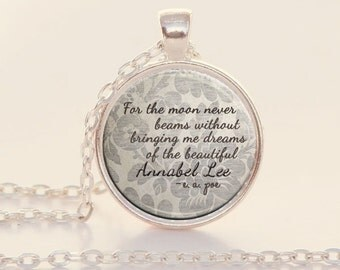 Annabel Lee - Edgar Allan Poe - Quote Pendant - Poe - Literary - Jewelry (B6562)