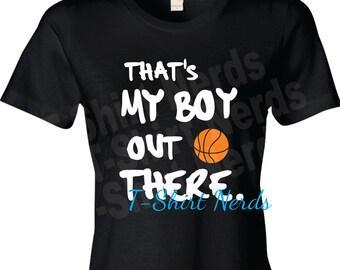 Basketball Mom Shirt, Basketball Mom T-Shirt, That's My Boy!