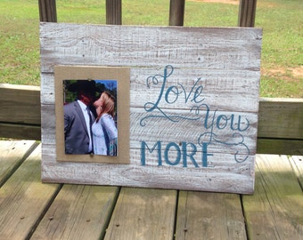 Love You More 5x7 Picture Frame with Quote
