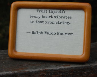 trust thyself every heart vibrates essay The quotation every heart vibrates to that iron string is part of a passage from self-reliance, which is an essay penned by ralph waldo emerson published in 1841.