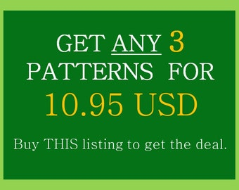 Pattern deal: Get ANY 3 pattern for only 10.95 usd!