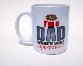 I'm A Dad What's Your Superpower Mug, Coffee Mug Gift For Dad