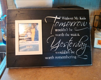 Wood sign with saying with 5x7 picture frame