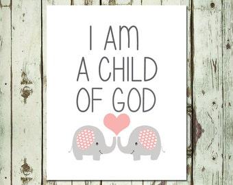 PRINTABLE ART I Am A Child Of God Nursery Wall Art Christian Wall Art Kids Room Decor Children's Room Decor