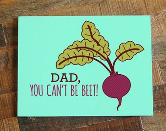 Funny Dad Birthday Card or Father's Day Card - Dad, you can't be beet! pun card, card for dad, gardening card, dad card, dad day