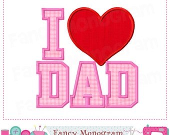 DAD applique,Father's day,Dad design,Father's day,Dad embroidery,Father's day,I love DAD,Machine Embroidery. -004