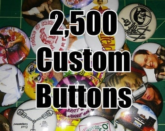 2,500 Custom 1 Inch Buttons
