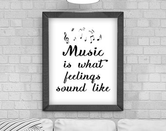 Digital Download 'Music is what feelings sound like' Typography Poster, Printable Art, Instant Download, Wall Prints, Digital Art,