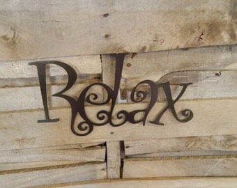 Relax, Bathroom Decor, Outdoor Wall Art, Kitchen Decor, Metal Sign, Metal Art Sign, Indoor, Relax Decor, W1018