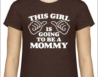 New Mom Shirt This Girl is going to be a Mommy T-Shirt  Shirt Baby Shower Pregnancy Announcement Mom To Be