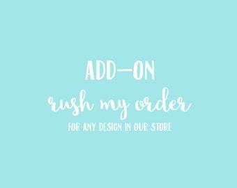 Add-On: Rush My Order - 24 Hour Turnaround