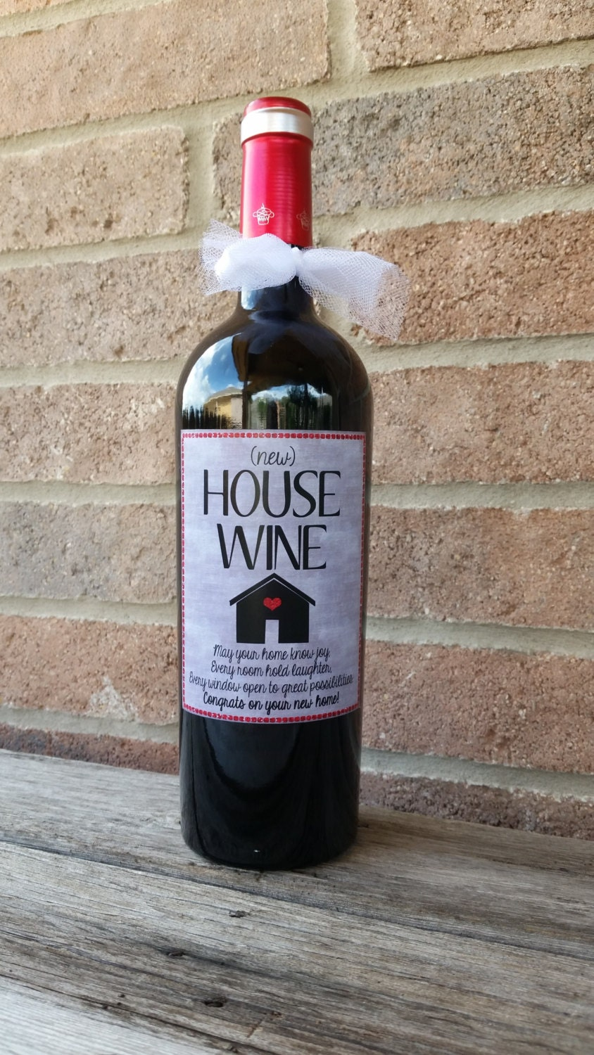 House warming gift new home gift house warming wine label for Best wine for housewarming gift