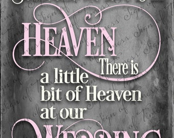 Because Someone We Love is in Heaven, There is a little bit of Heaven at Our Wedding, JPG File, Suitable for Printing, Wedding Display