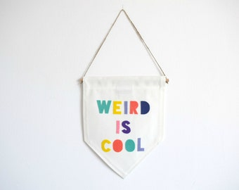 WEIRD IS COOL - Wall Banner (customizable)
